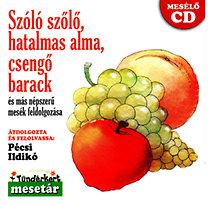 Válogatás: Szóló szőlő, hatalmas alma, csengő barack