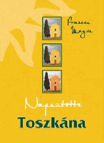 Frances Mayes: Napsütötte Toszkána
