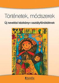 Szekszárdi Júlia (szerk.): Történetek, módszerek - Új nevelési kézikönyv osztályfőnököknek