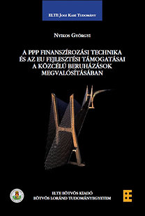 Nyikos Györgyi: A PPP finanszírozási technika és az EU fejlesztési támogatásai