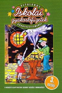 Letenyei Lajosné: Általános iskolai gyakorlófüzetek (Környezetismeret 3. osztály)