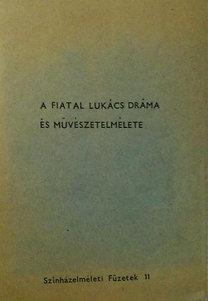 Földényi F. (szerk.), Bacsó Béla: A fiatal Lukács dráma- és művészetelmélete