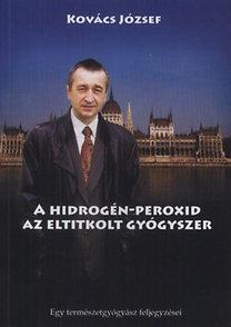 Dr. Kovács József: A hidrogén-peroxid, az eltitkolt gyógyszer