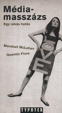 Quentin Fiore, Marshall McLuhan: Médiamasszázs - Egy rakás hatás