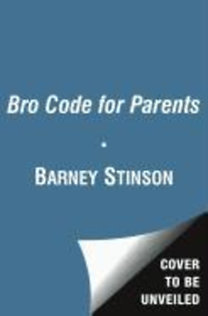 Stinson, Barney: Bro Code for Parents