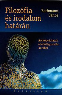 Rathmann János: Filozófia és irodalom határán - Arcképvázlatok a felvilágosodás korából