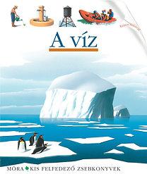 Valat, Pierre-Marie: A víz - Kis felfedező zsebkönyvek