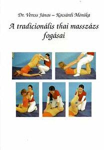 Kocsárdi Mónika, Dr. Veress János: A tradicionális thai masszázs fogásai