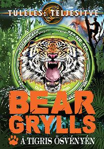 Bear Grylls: A tigris ösvényén