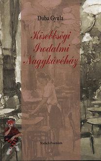 Duba Gyula: Kisebbségi Irodalmi Nagykávéház - Régi és új humoreszkek