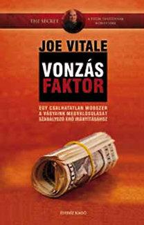 Joe Vitale: Vonzásfaktor - A titok tanítóinak könyvtára