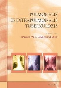 Somoskövi Ákos (szerk.), Magyar Pál: Pulmonális és extrapulmonális tuberkulózis