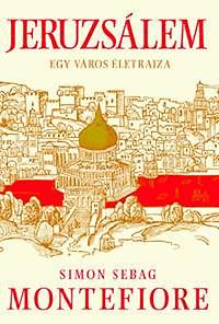 Simon Sebag Montefiore: Jeruzsálem