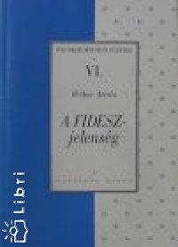 Wéber Attila: A FIDESZ-jelenség