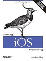 Allan, Alasdair: Learning iOS Programming