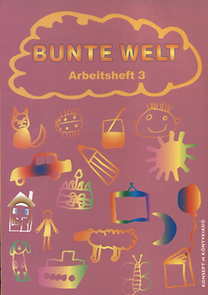Reil Anita, Flódung Mária, Papp Ferencné: Bunte Welt - Arbeitsheft 3 - KT-1310/A