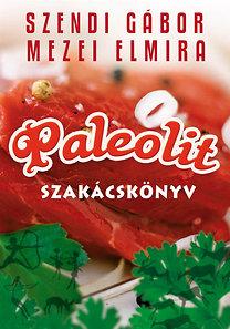 Mezei Elmira, Szendi Gábor: Paleolit szakácskönyv