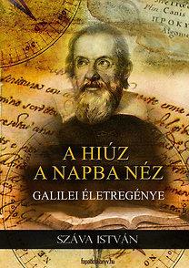 Száva István: A hiúz a napba néz - Galilei életregénye