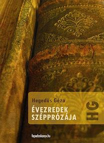 Hegedűs Géza: Évezredek szépprózája