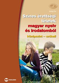 Színes érettségi tételek magyar nyelv és irodalomból (középszint – szóbeli)