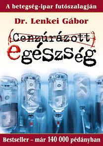 Dr. Lenkei Gábor: Cenzúrázott egészség