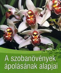 Mauro Fozai: A szobanövények ápolásának alapjai - Kertünk növényei