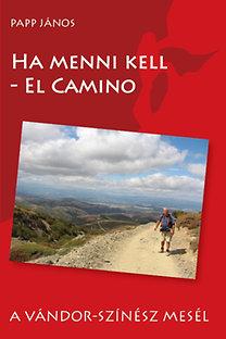 Papp János: Ha menni kell - El Camino
