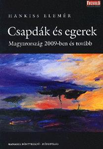Hankiss Elemér: Csapdák és egerek - Magyarország 2009-ben és tovább