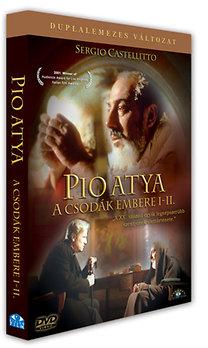 Pio atya - A csodák embere I-II. - A XX. század egyik legnépszerűbb szentjének élettörténete
