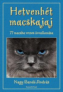 Nagy Bandó András: Hetvenhét macskajaj - 77 macska verses önvallomása