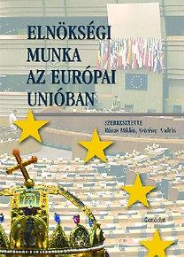 Rónay Miklós (szerk.): Elnökségi munka az Európai Unióban