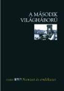 Ungváry Krisztián: A második világháború (Nemzet és emlékezet)