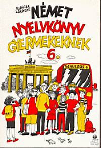 Klinger Lőrincné: Német nyelvkönyv gyermekeknek 6.