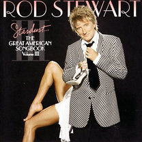 Rod Stewart: Stardust...The Great American Songbook III
