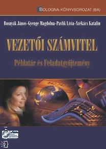 Gyenge M., Bosnyák J., Székács P., Pavlik L.: Vezetői számvitel - Példatár és feladatgyűjtemény