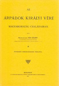 Kis Bálint: Az Árpádok királyi vére Magyarország családaiban