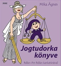 Mika Ágnes: Jogtudorka könyve