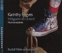 Karinthy Frigyes: Hölgyeim és Uraim! - Humoreszkek