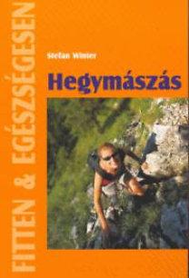 Stefan Winter: Hegymászás - Fitten & egészségesen