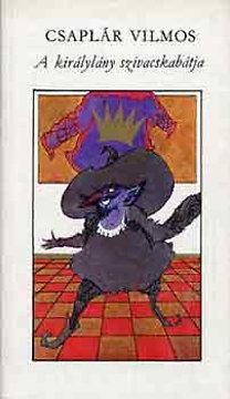 Csaplár Vilmos: A királylány szivacskabátja