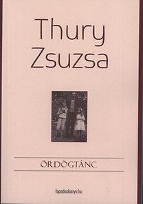 Thury Zsuzsa: Ördögtánc - Történetek egy családról