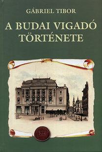 Gábriel Tibor: A Budai Vigadó története