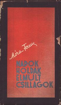 Móra Ferenc: Napok, holdak, elmult csillagok (I. kiadás)