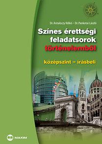 Dr. Pankotai László, Dr. Antalóczy Ildikó, : Színes érettségi feladatsorok történelemből