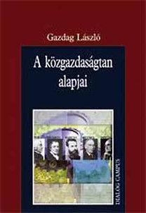 Dr. Gazdag László: A közgazdaságtan alapjai