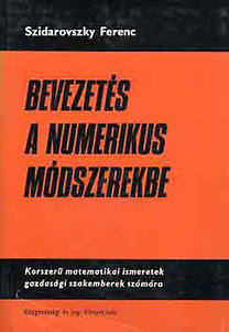 Szidarovszky Ferenc: Bevezetés a numerikus módszerekbe