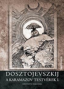 Fjodor Mihajlovics Dosztojevszkij: A Karamazov-testvérek I.