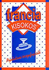 Pomogátsné Varsányi K.(szerk.): Francia kisokos - Nyelvtani összefoglaló