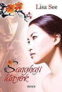 Lisa See: Sanghaji lányok