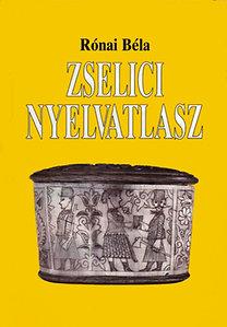 Rónai Béla: Zselici nyelvatlasz - Nyelvföldrajzi vizsgálatok a Zselicben